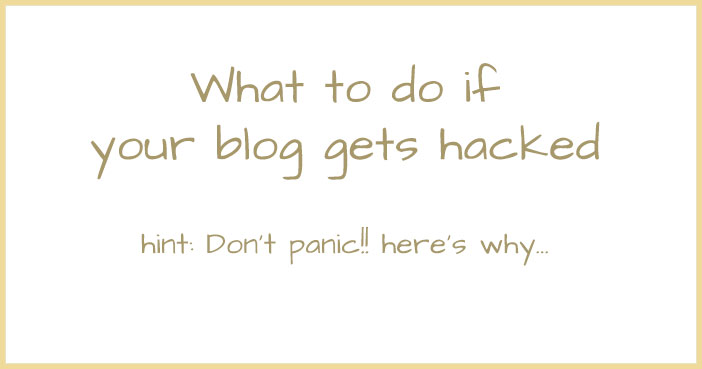 If your blog gets hacked, here's what to do.